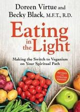 Eating in the Light: Making the Switch to Veganism on Your Spiritual Path by Bec