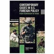 Contemporary Cases in U.S. Foreign Policy: From Terrorism to Trade by Carter, R