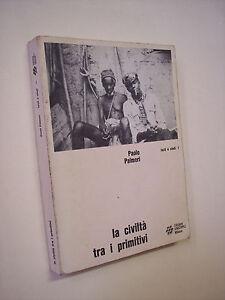PALMERI, Paolo; LA CIVILTA' TRA I PRIMITIVI, Unicopli 1980