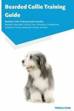 Bearded Collie Training Guide Bearded Collie Training Guide Includes: Bearded Co