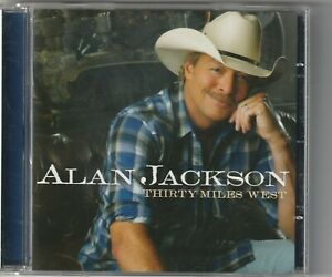 Alan Jackson - Thirty Miles West  (EMI Nashville 2012)