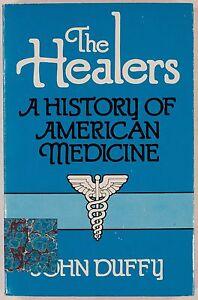 Duffy, John: The Healers / A History of American Medicine.