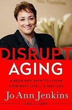 Disrupt Aging: A Bold New Path to Living Your Best Life at Every Age Jenkins, Jo