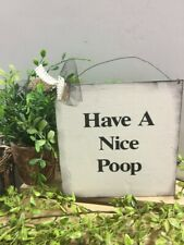 Funny Bathroom Signs Have A Nice Poop Farmhouse Bath Decor Outhouse plaques 7x7
