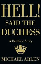 Hell! Said the Duchess by Michael Arlen (2013, Paperback)