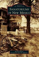 Sanatoriums of New Mexico (Images of America), Melzer, Richard, 1467131326, Book