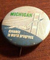 Vintage State of Michigan - Dynamic in World Progress Button Pin Pinback