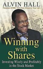 Winning with Shares: Everything You Need to Know to Invest Wisely - and Profitab