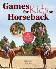 Games for Kids on Horseback by Gabriele Kärcher 13 Ideas for Fun &Safe Horseplay