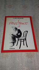 I FRUSTRATI 2 DI CLAIRE BRETECHER PRIMA EDIZ. 1978