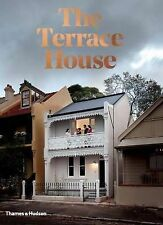 The Terrace House: Reimagined for the Australian Way of Life by Thames and Hudson (Australia) Pty Ltd (Hardback, 2015)