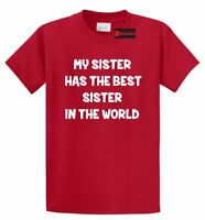 My Sister Has The Best Sister T Shirt Cute Sister Gift Tee Shirt