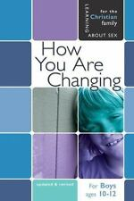 How You Are Changing: For Boys Ages 10-12 and Parents (Learning about Sex) by Gr