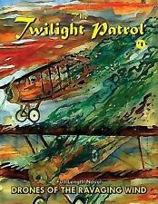 The Twilight Patrol #1: Drones of the Ravaging Wind by Hopen, Stuart -Paperback