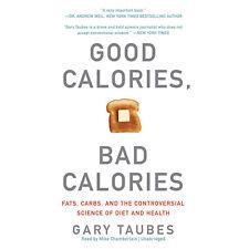 Good Calories, Bad Calories by Gary Taubes 2011 Unabridged CD 9781455116751