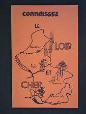 Connaissez le Loir et Cher - 1963  Guide histoire administration SODECCO CODAC