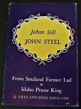 1947 book Johan Stål JOHN STEEL FROM SMÅLAND FARMER LAD TO IDAHO PRUNE KING