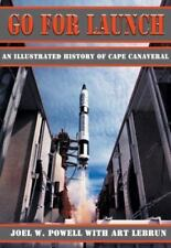 Go for Launch: An Illustrated History of Cape Canaveral