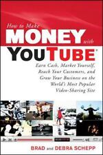 How to Make Money with YouTube: Earn Cash, Market Yourself, Reach Your-ExLibrary