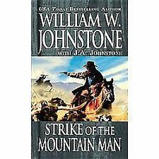 Strike of the Mountain Man by William W. Johnstone and J. A. Johnstone (2012,...