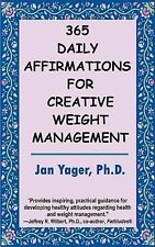 365 Daily Affirmations for Creative Weight Management by Jan Yager (2002,...