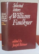 SELECTED LETTERS OF WILLIAM FAULKNER edited by Joseph Blotner 1st Edition 1977