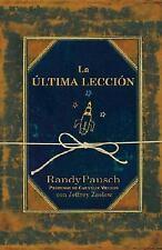 La Última Lección Randy Pausch Spanish 2008 Hardcover (Libros en Español)