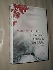 James Meek: Die einsamen Schrecken der Liebe (Gebundene Ausgabe)