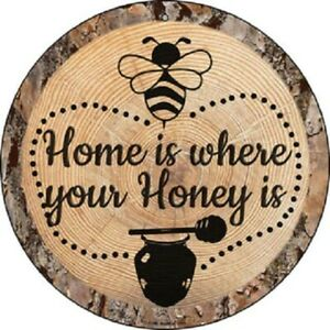 "HOME IS WHERE YOUR HONEY IS 12"" ROUND LIGHTWEIGHT METAL SIGN DECOR WOOD LOOK"