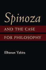 NEW Spinoza and the Case for Philosophy by Elhanan Yakira