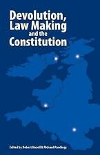 Devolution, Law Making and the Constitution by