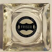 VINTAGE FRISCO Railroad Ashtray