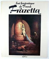 Frazetta Frank L' art fantastique Ed.du Chêne 1975 TTBE
