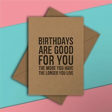 Good For You - Funny Birthday Card - Old Age Parent Mum Dad Mother Father Joke