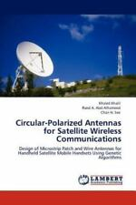 Circular-Polarized Antennas for Satellite Wireless Communications by Khaled...