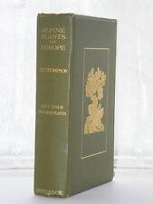 Alpine Plants of Europe 1st Ed 1911 HB / Botanical