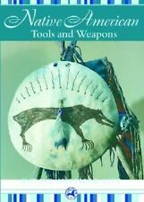 Native American Tools and Weapons (Native American Life (Mason Crest))-ExLibrary