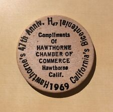 Hawthorne  47th Anniv. 1969 Calif. Bicentenial Chamber of Commerce Wooden Nickel
