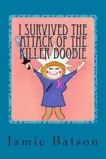 I Survived the Attack of the Killer Boobie by Jamie Batson (2013, Paperback)