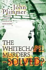 Whitechapel Murders - Solved: Jack the Ripper Revisited, Plimmer, John | Paperba