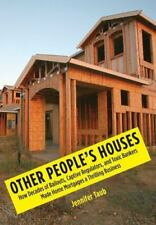 Other People's Houses: How Decades of Bailouts, Captive Regulators, and Toxic