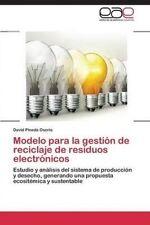 Modelo para la gestión de reciclaje de residuos electrónicos: Estudio y análi