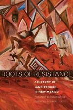 Roots of Resistance: A History of Land Tenure in New Mexico (Paperback or Softba