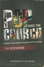 Pop Goes the Church : Should the Church Engage Pop Culture? by Tim Stevens (200…