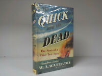 W.A. Waterton - The Quick And The Dead - 1st Edition - 1956 (ID:780)