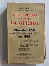 POUR SUPPRIMER CE CRIME 1934 GUERRE PLAN DE 1908 DEVELOPPE PROPOSE ALLIES DEMONT