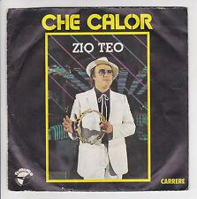 """45 giri ZIO TEO Vinile SP 7"""" CHE CALOR - CARRERE 13506"""
