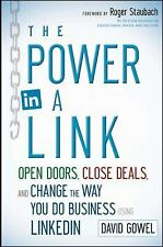 The Power in a Link: Open Doors, Close Deals, and Change the Way You Do Business