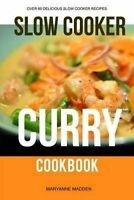 NEW The Slow Cooker Curry Cookbook by Maryanne Madden
