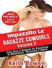 Impazzito le Ragazze Cowgirls Volume 2 : Foto Sexy e Bollenti Di Cowgirl in...
